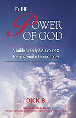 By The Power Of God, A Guide To Early A.A. Groups & Forming Similar Groups Today
